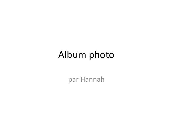 Album photo<br />par Hannah<br />