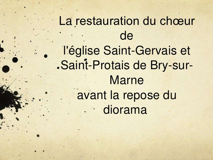 La restauration du chœur             de léglise Saint-Gervais etSaint-Protais de Bry-sur-           Marne    avant la repo...