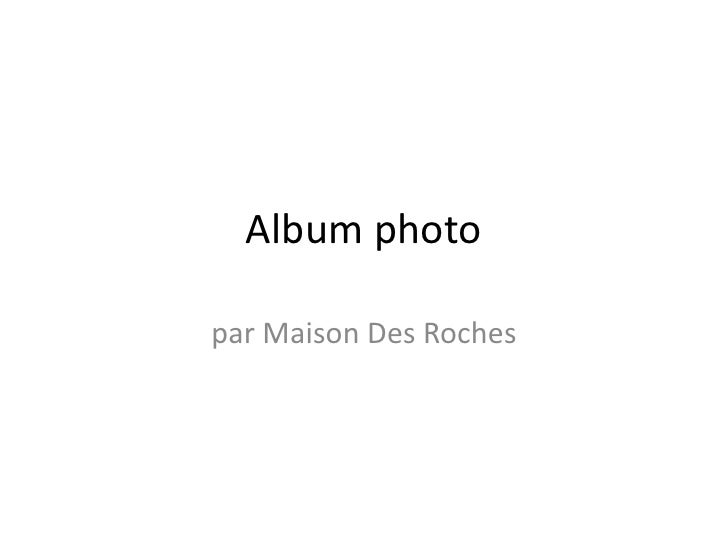 Album photopar Maison Des Roches