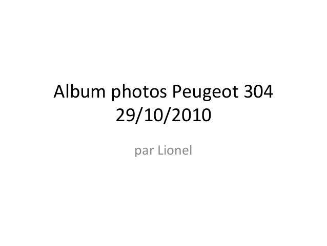 Album photos Peugeot 304 29/10/2010 par Lionel