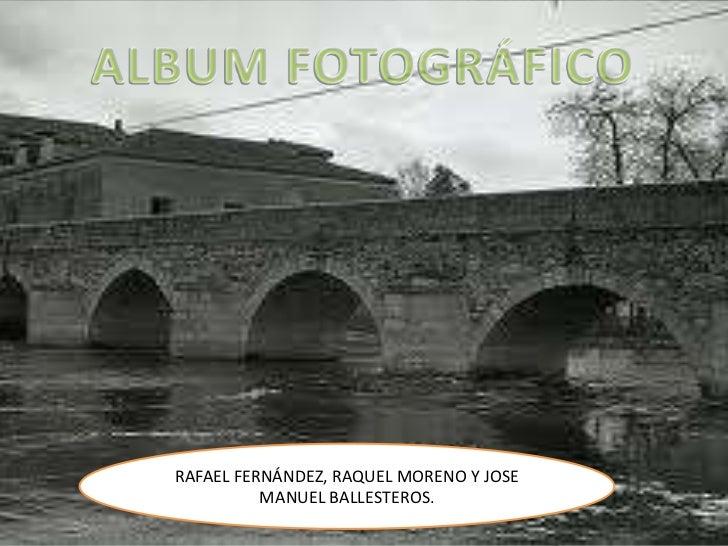 Album (Raquel Moreno, José Manuel Ballesteros y Rafael Fernández)