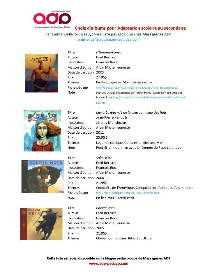 Choix dalbums pour Adaptation scolaire au secondairePar Emmanuelle Rousseau, conseillère pédagogique chez Messageries ADP ...