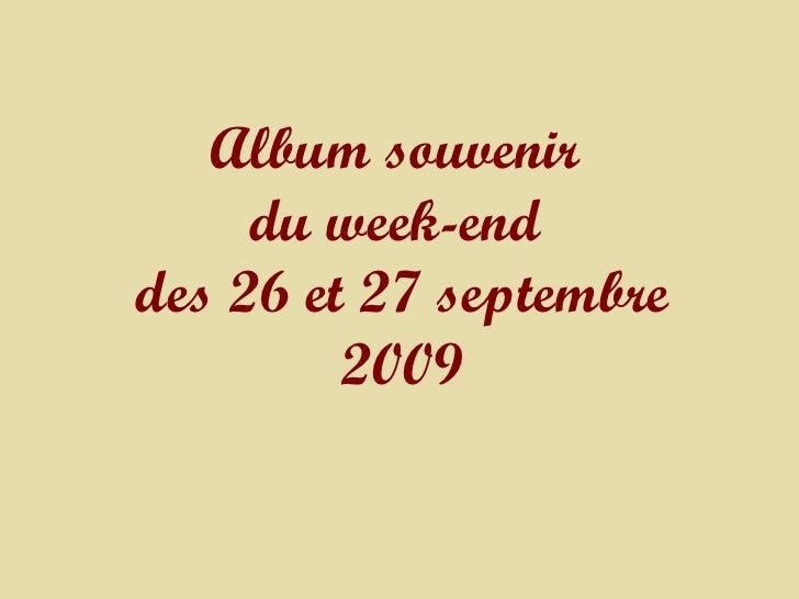 Album souvenir  du week-end  des 26 et 27 septembre 2009