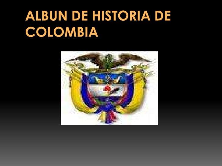 ALBUN DE HISTORIA DE COLOMBIA<br />