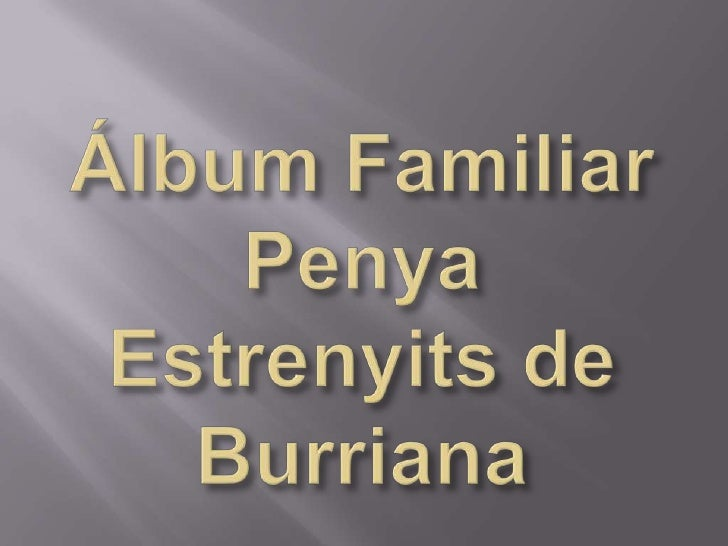 Álbum Familiar Penya Estrenyits de Burriana<br />