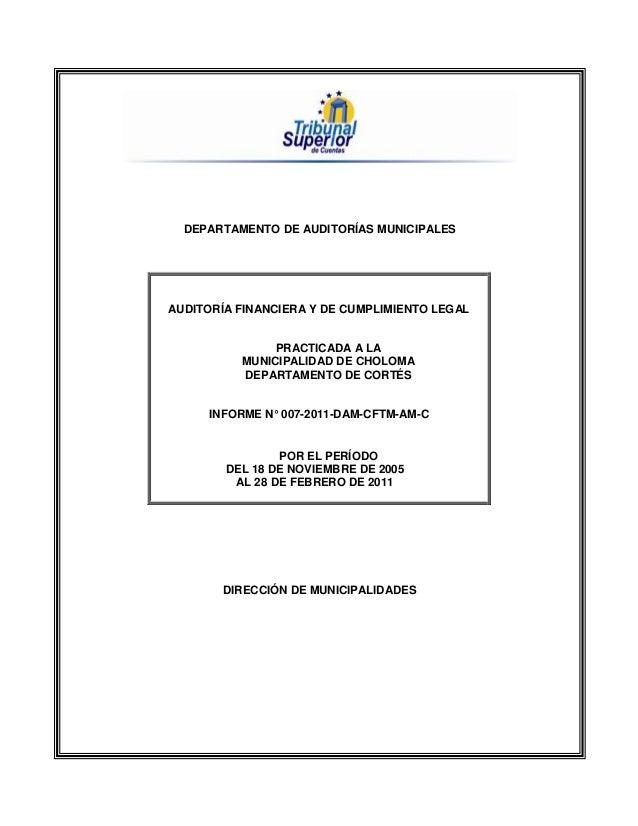 DEPARTAMENTO DE AUDITORÍAS MUNICIPALES AUDITORÍA FINANCIERA Y DE CUMPLIMIENTO LEGAL PRACTICADA A LA MUNICIPALIDAD DE CHOLO...