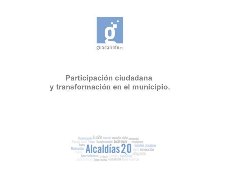 <ul>Participación ciudadana  <li>y transformación en el municipio. </li></ul>