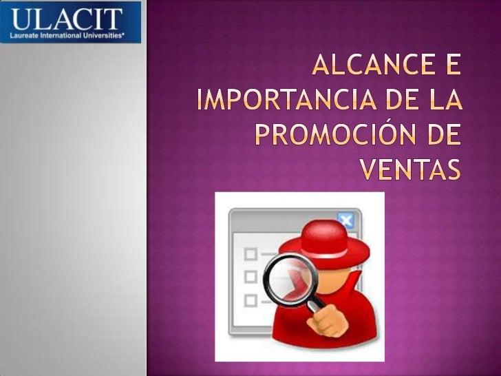 Alcance e Importancia de la promoción de ventas<br />