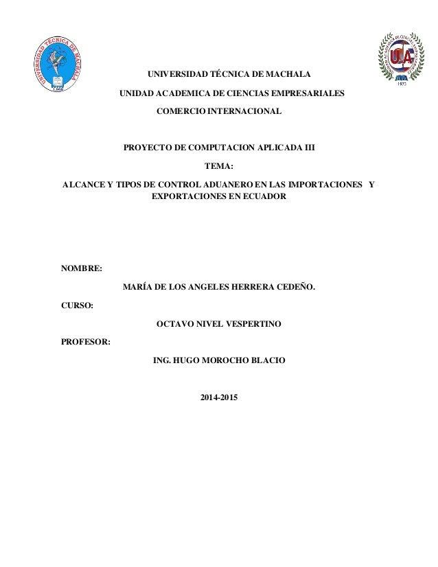 UNIVERSIDAD TÉCNICA DE MACHALA UNIDAD ACADEMICA DE CIENCIAS EMPRESARIALES COMERCIO INTERNACIONAL PROYECTO DE COMPUTACION A...