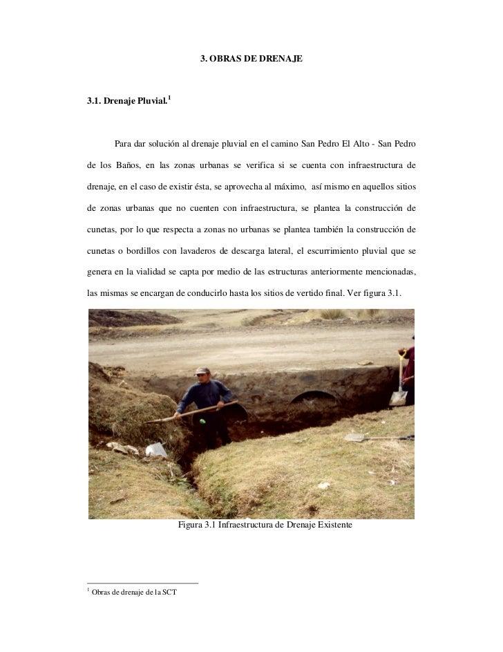 3. OBRAS DE DRENAJE3.1. Drenaje Pluvial.1          Para dar solución al drenaje pluvial en el camino San Pedro El Alto - S...