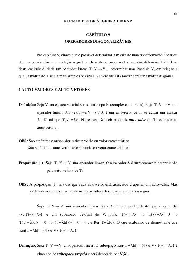66ELEMENTOS DE ÁLGEBRA LINEARCAPÍTULO 9OPERADORES DIAGONALIZÁVEISNo capítulo 8, vimos que é possível determinar a matriz d...