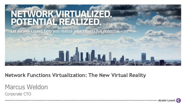 Network Functions Virtualization: The New Virtual RealityMarcus WeldonCorporate CTO