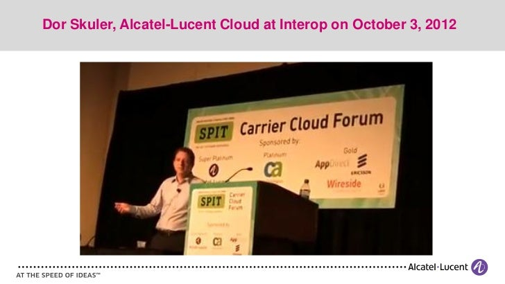 Dor Skuler, Alcatel-Lucent Cloud at Interop on October 3, 2012