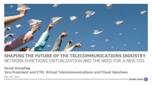 Alcatel-Lucent Cloud: Shaping the Future NFV OSS David Amzallag TM Forum 2013