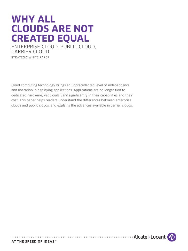 Alcatel Lucent Cloud: The Clouds Are Not Equal White Paper