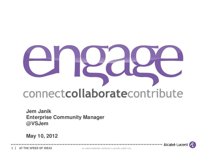 Jem Janik      Enterprise Community Manager      @VSJem      May 10, 20121                         ALL RIGHTS RESERVED. CO...