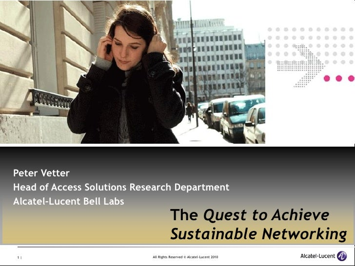 Peter Vetter Head of Access Solutions Research Department Alcatel-Lucent Bell Labs                                       T...
