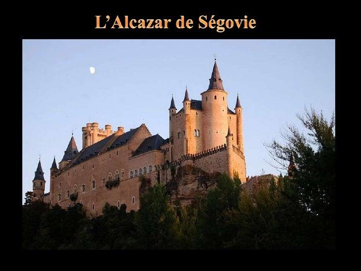 L'Alcazar de Ségovie est un château fortifié situé à l'extrémité de la vieille ville de Ségovie en Espagne.  Il est l'un d...