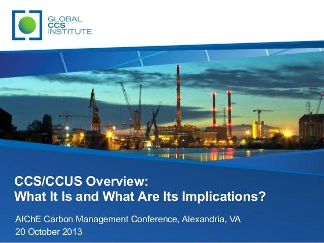 AlChE-Global-CCS_Institute-Presentation-101813