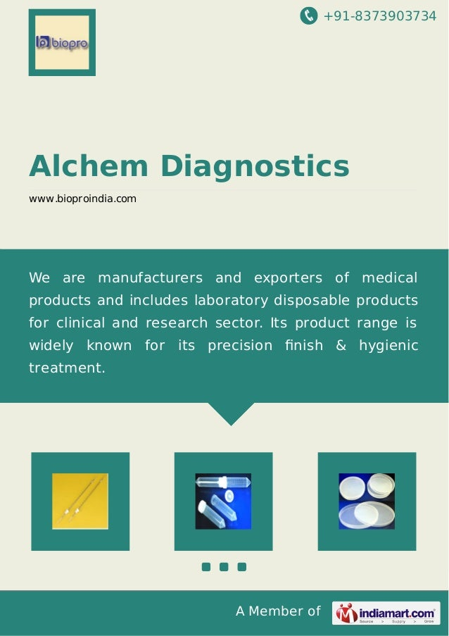+91-8373903734  Alchem Diagnostics www.bioproindia.com  We are manufacturers and exporters of medical products and include...