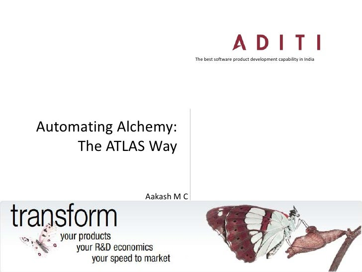 The best software product development capability in India<br />Automating Alchemy: The ATLAS Way<br />Aakash M C<br />
