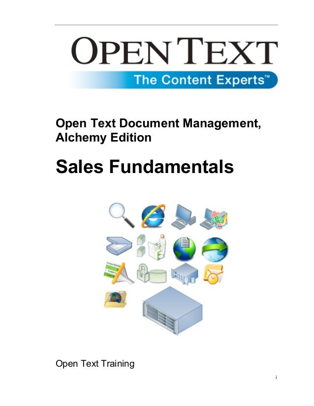 Open Text Document Management, Alchemy Edition  Sales Fundamentals  Open Text Training i
