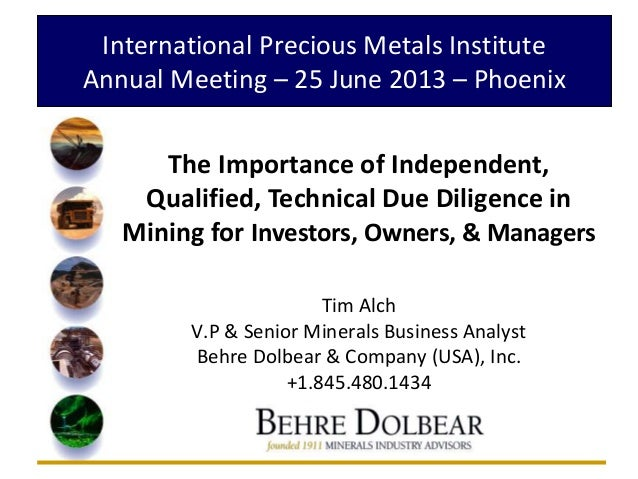 Importance of Independent Due Diligence in Mining IPMI Conference Presentation June 2013