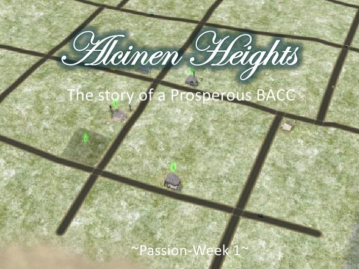 The story of a Prosperous BACC        ~Passion-Week 1~