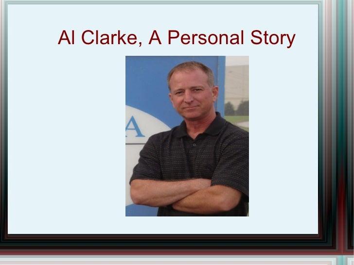 Al Clarke, A Personal Story