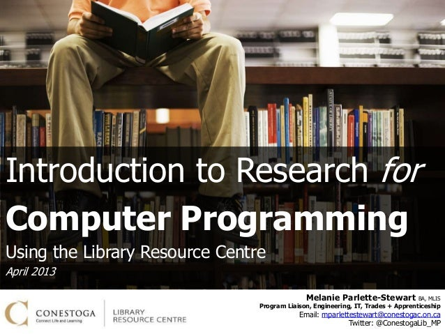 Introduction to Research forComputer ProgrammingUsing the Library Resource CentreApril 2013                               ...