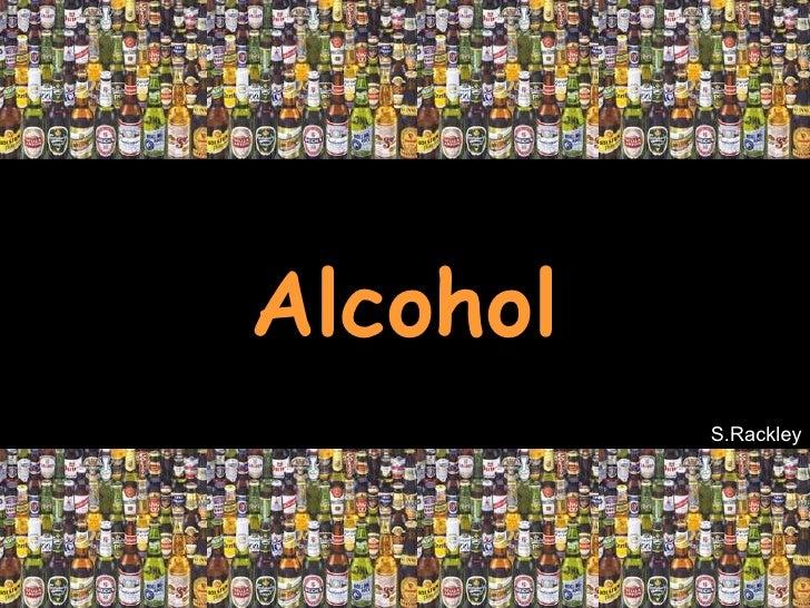 Alcohol S.Rackley