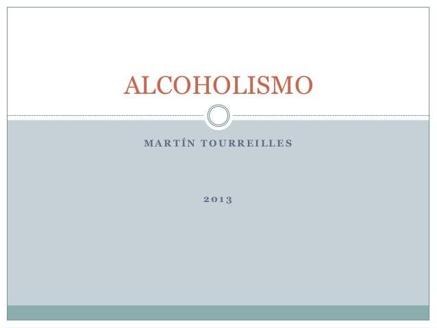 ALCOHOLISMO MARTÍN TOURREILLES  2013