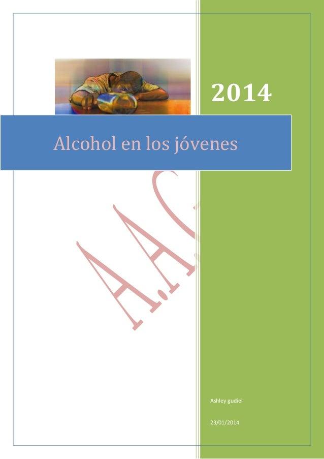 2014 Alcohol en los jóvenes  Ashley gudiel  23/01/2014