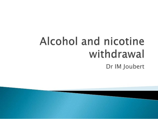 Alcohol and nicotine withdrawal