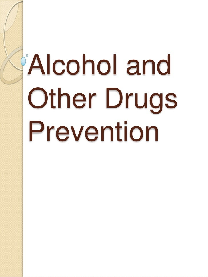Alcohol and other drugs prevention