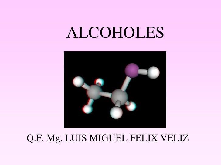 ALCOHOLESQ.F. Mg. LUIS MIGUEL FELIX VELIZ