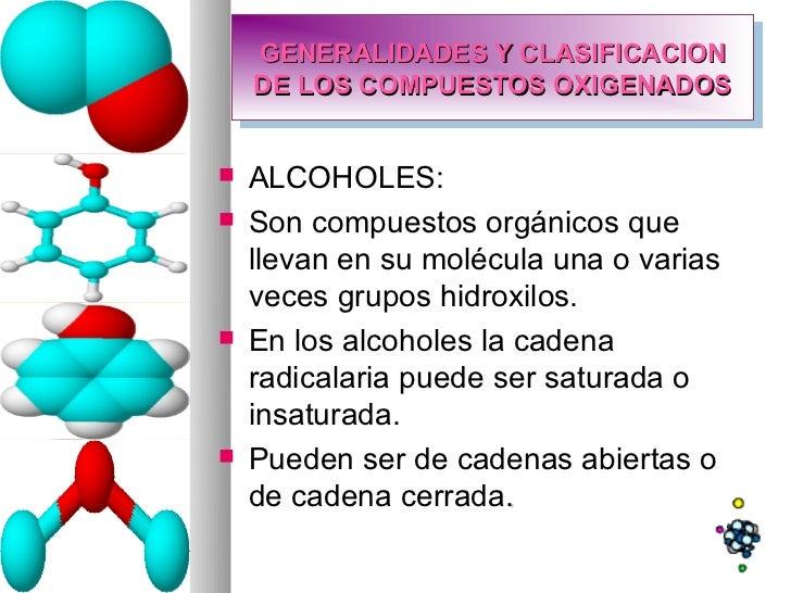 GENERALIDADES Y CLASIFICACION     GENERALIDADES Y CLASIFICACION    DE LOS COMPUESTOS OXIGENADOS    DE LOS COMPUESTOS OXIGE...