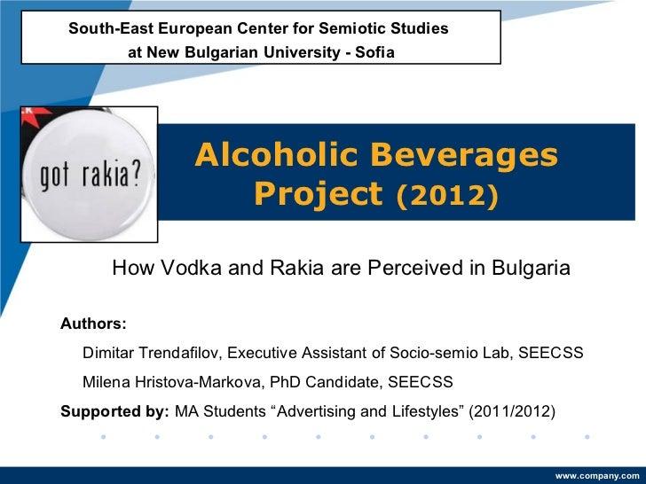 South-East European Center for Semiotic Studies        at New Bulgarian University - Sofia                 Alcoholic Bever...