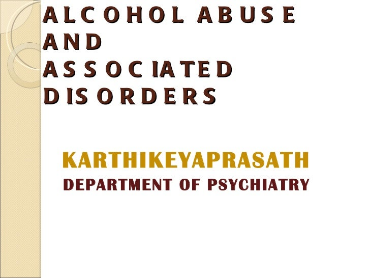 Alcoholism and associated disorders