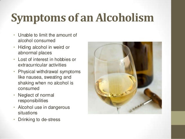 the symptoms and diagnosis of chemical dependency on alcohol Signs & symptoms of substance abuse substance abuse is a complicated condition that, left untreated, can quickly develop into dependency—and the life-damaging results that can come with it to help determine if you or a loved one is experiencing a serious problem, please review the signs and symptoms of substance abuse below or complete this drug abuse checklist.