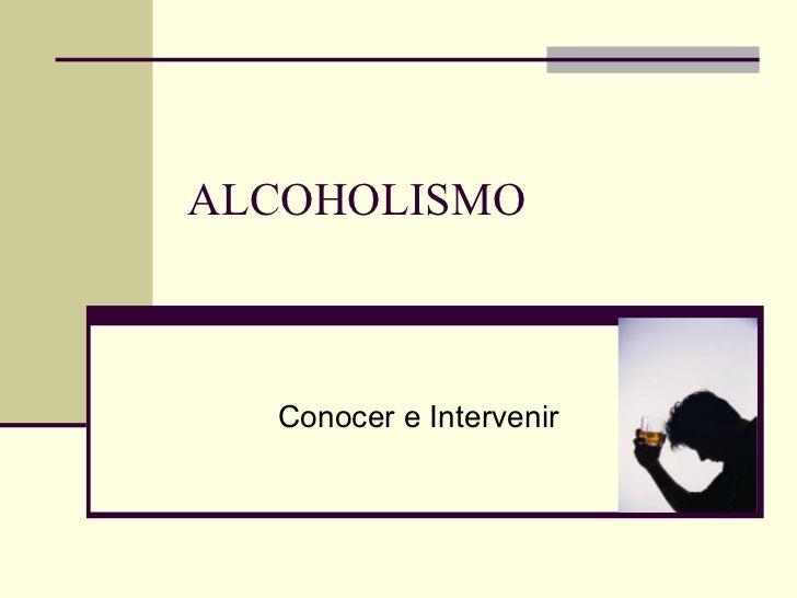 ALCOHOLISMO Conocer e Intervenir