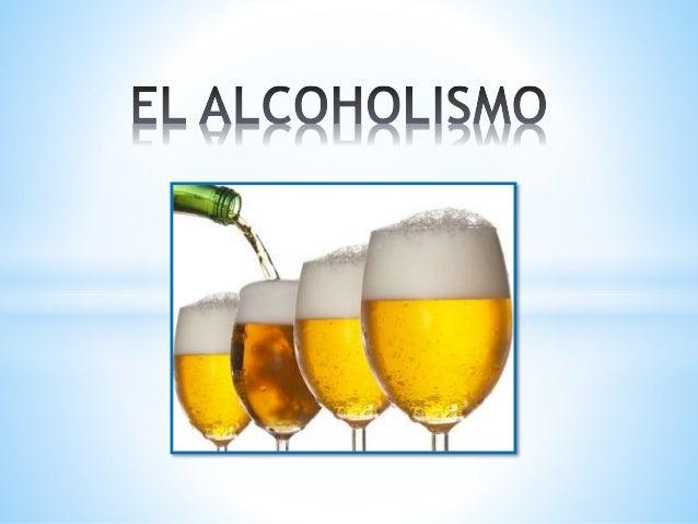 ¿Qué es el  Alcoholismo?  *El alcoholismo es una enfermedad  crónica, progresiva y a veces mortal,  que consiste en padece...
