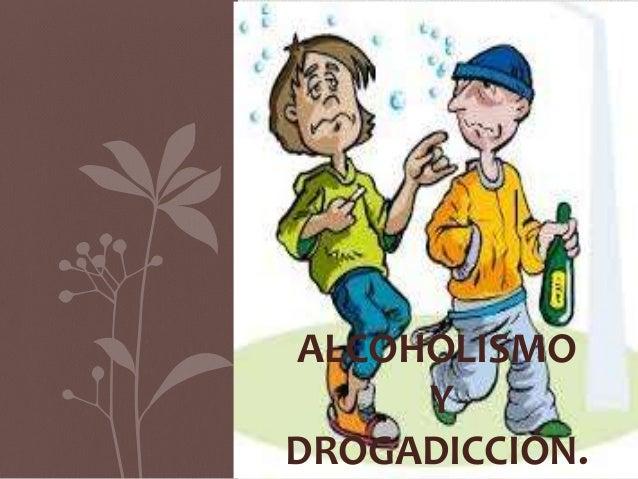 ALCOHOLISMO Y DROGADICCIÓN.