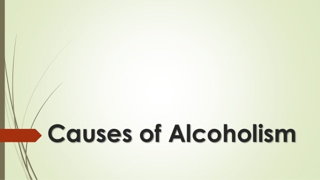 Cause and effect on alcoholism?