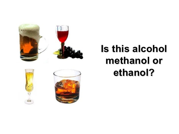 Is this alcohol methanol or ethanol?