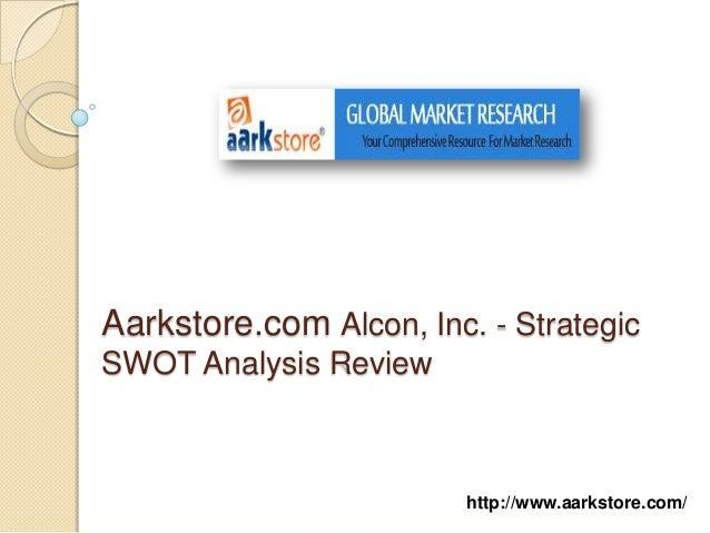 Aarkstore.com Alcon, Inc. - StrategicSWOT Analysis Review                         http://www.aarkstore.com/