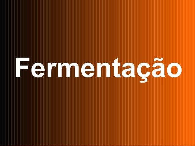 FABRICAÇÃO DO ÁLCOOL                       INTRODUÇÃO    Fermentação