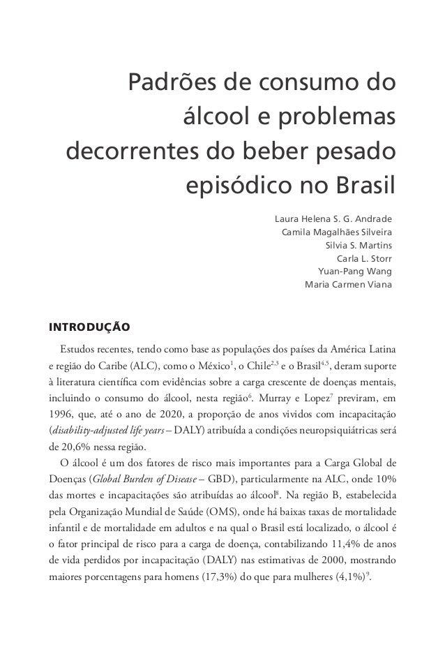 Padrões de consumo do álcool e problemas decorrentes do beber pesado episódico no Brasil INTRODUÇÃO Estudos recentes, tend...