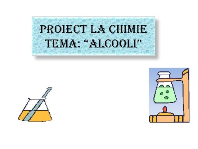 "Proiect la Chimie Tema: ""Alcooli"""