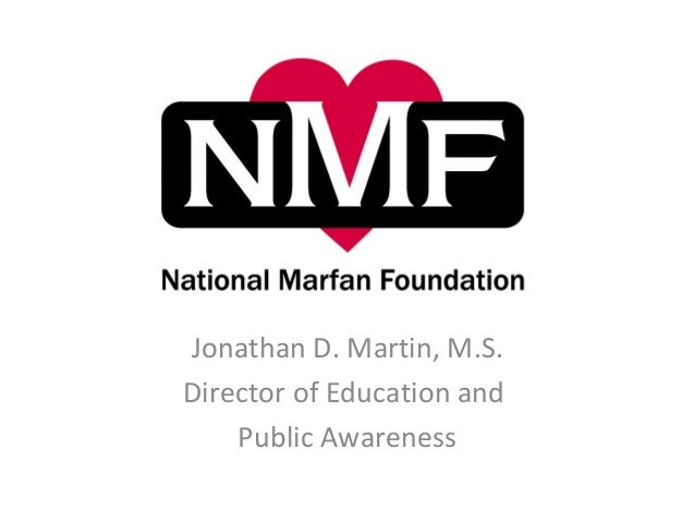 Jonathan D. Martin, M.S.Director of Education andPublic Awareness